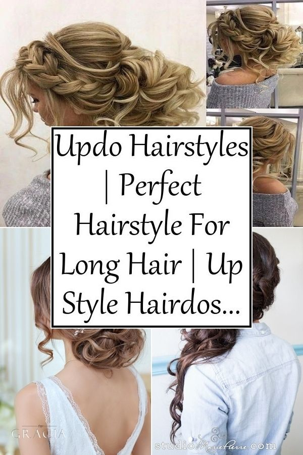 Updo Hairstyles Perfect Hairstyle For Long Hair Up Style Hairdos For Long Hair In 2020 Hair Styles Long Hair Styles Hairdo For Long Hair