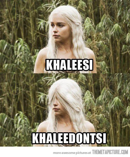 Khaleesi's long lost sister…