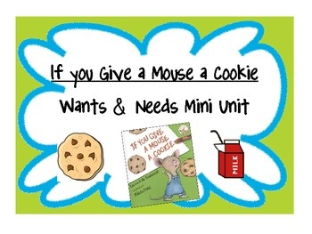 Cover your social study standards with your shared reading lessons! Teach your students about wants and needs with If You Give A Mouse A Cookie! A...