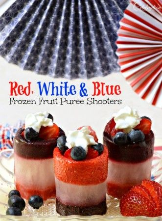 Red, White & Blue Frozen Fruit Puree Shooters,,, there are other recipes mentioned in post.