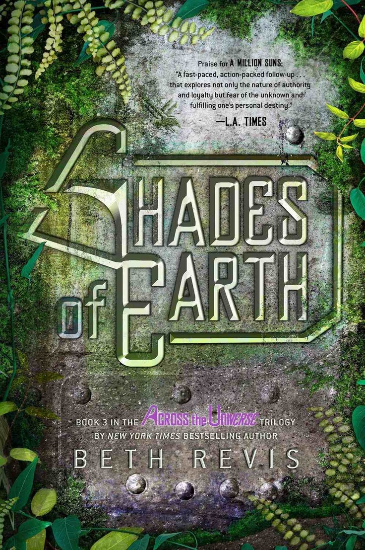 Shades of Earth by Beth Revis - Across the Universe #3 - Razorbill