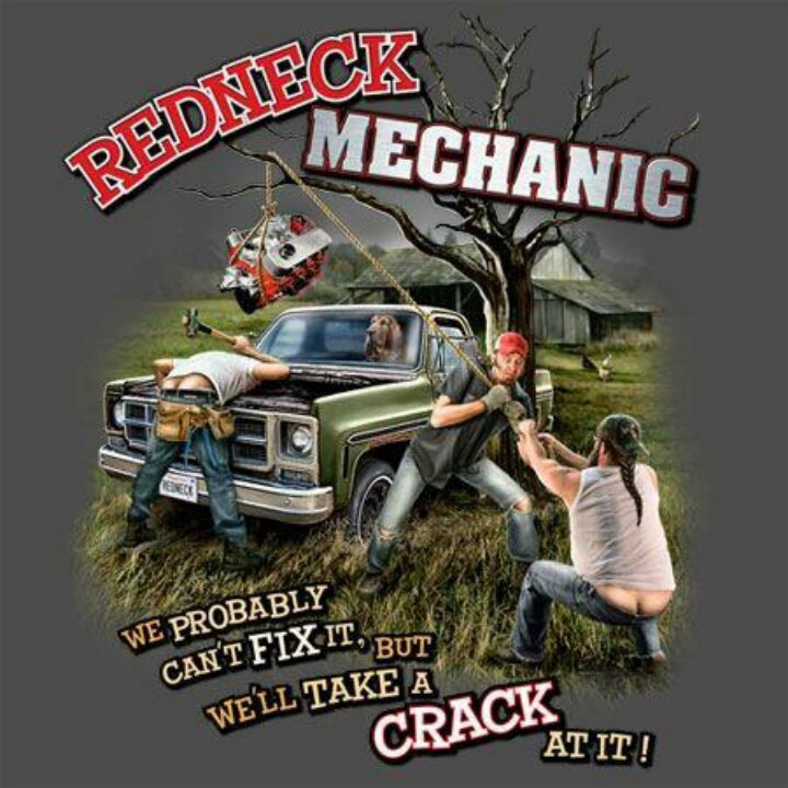 Redneck mechanic life of a mechanic pinterest rednecks for Dirty fishing jokes