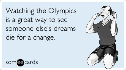 someecards: Random Pictures, Funnies Ecards, Funnies Pictures, Funnies Olympic, Olympicssomeecardspng 620345, Dream Die, Olympic Someecards Png 620 345, Funnies Stuff, Lolol Ecards