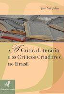 Livro: A Critica Literaria e os Criticos Criadores no Brasil - Jose Luis Jobim | Estante Virtual