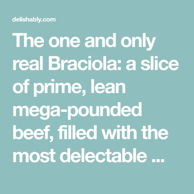 The one and only real Braciola: a slice of prime, lean mega-pounded beef, filled with the most delectable mixture on Earth; rolled, browned and then simmered in sauce all day long! Yum!
