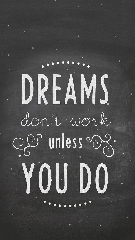 Iphone wallpaper tumblr quotes love - Dreams Don T Work Unless You Do Fondosdepantalla Wallpapers Teen Quotestumblr