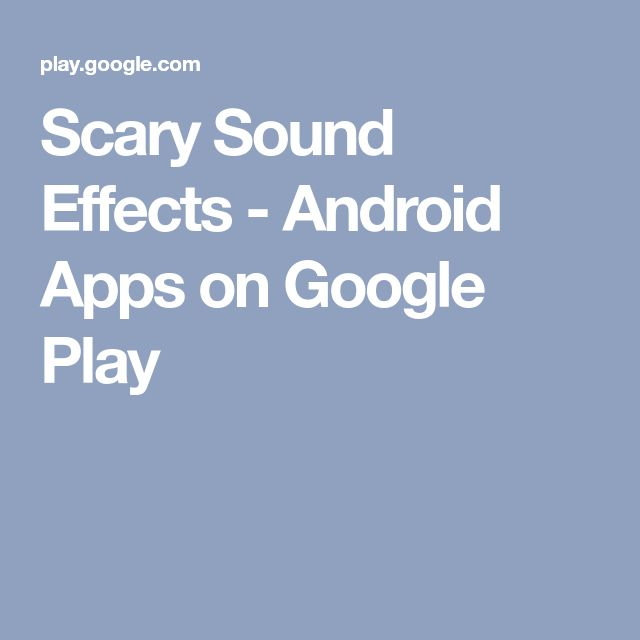 Scary Sound Effects - Android Apps on Google Play