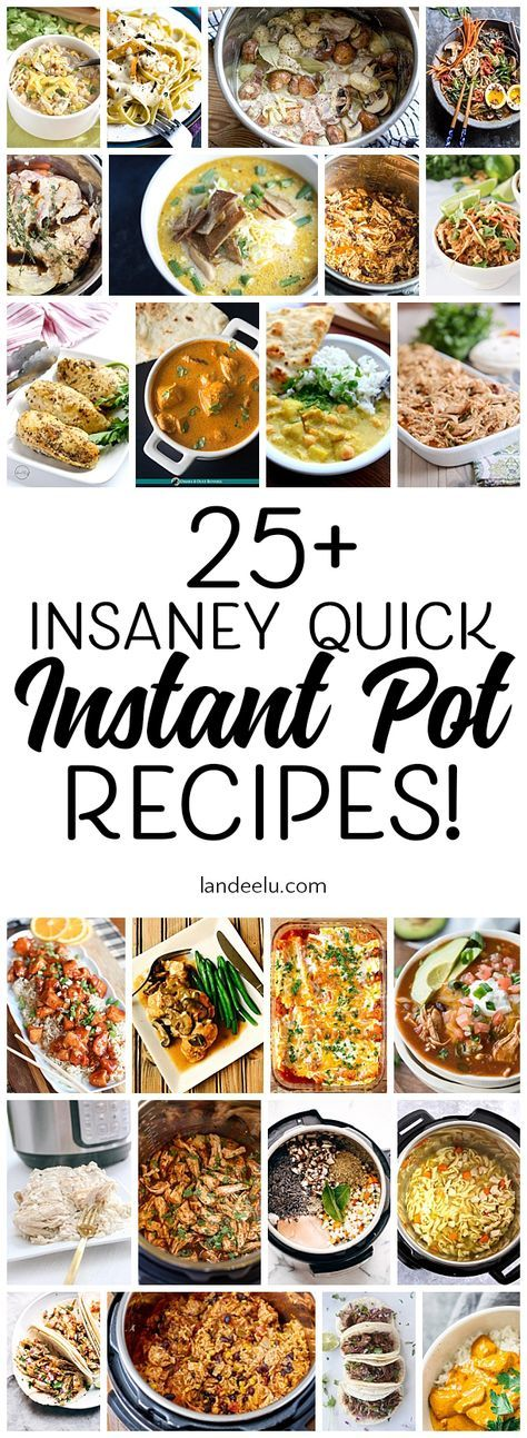 25+ Insanely Quick Instant Pot Recipes!
