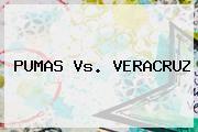 http://tecnoautos.com/wp-content/uploads/imagenes/tendencias/thumbs/pumas-vs-veracruz.jpg Pumas vs Veracruz. PUMAS Vs. VERACRUZ, Enlaces, Imágenes, Videos y Tweets - http://tecnoautos.com/actualidad/pumas-vs-veracruz-pumas-vs-veracruz/