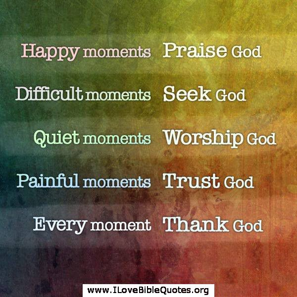Quotes Reminiscing Happy Moments: Bible Quotes And Scriptures: Happy Moments Praise God