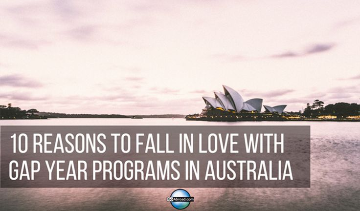 10 Reasons to Fall in Love with a Gap Year in Australia