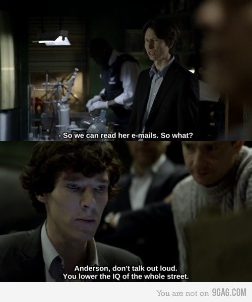 Sherlock // in retrospect of this conversation, it really was a dumb question. But sometimes, I feel like saying this to people hahaha!