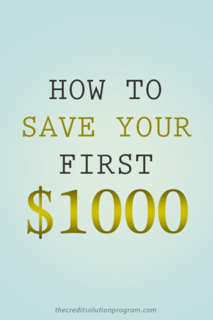 How To Save Your First $1,000