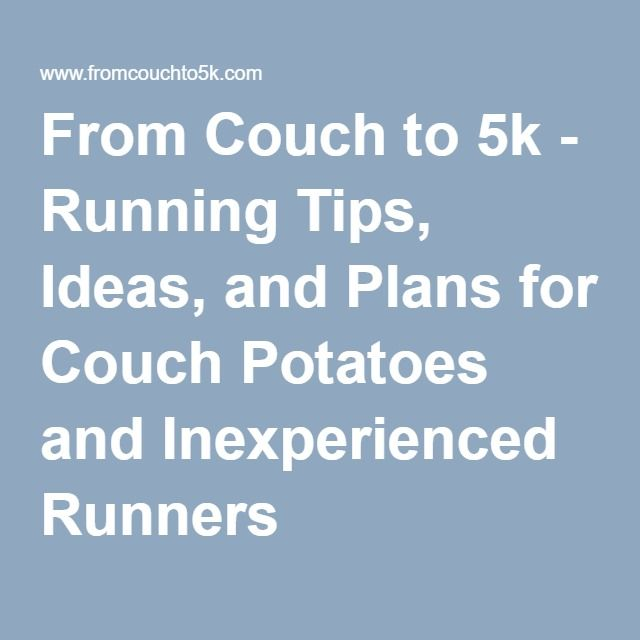 17 Best Ideas About Couch Potato To 5k On Pinterest
