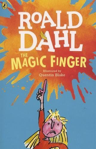 The magic finger / Roald Dahl ; illustrated by Quentin Blake. Puffin Books, 2016