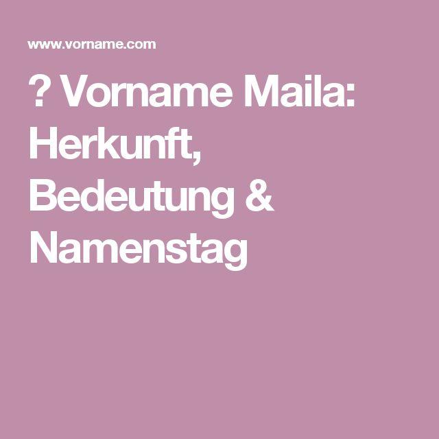 ▷ Vorname Maila: Herkunft, Bedeutung & Namenstag