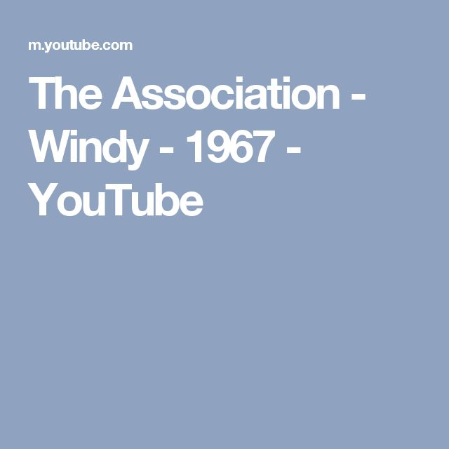 The Association - Windy - 1967 - YouTube