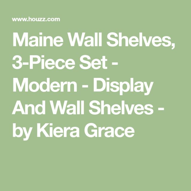 Maine Wall Shelves, 3-Piece Set - Modern - Display And Wall Shelves  - by Kiera Grace