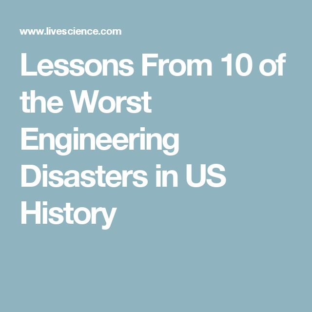 Lessons From 10 of the Worst Engineering Disasters in US History