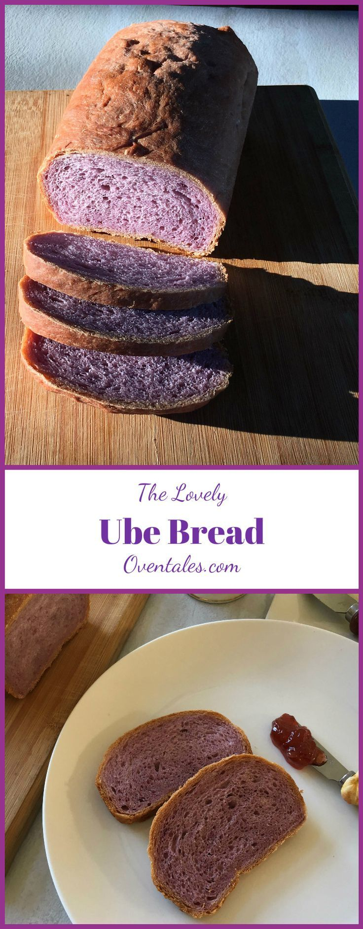 Beautiful Purple Loaf - Ube Bread | Oven Tales Ube is  the  yam or  sweet potato  with  purple  color. Bread made with  Ube  is  soft  and  lovely, perfect  for a breakfast  toast ...