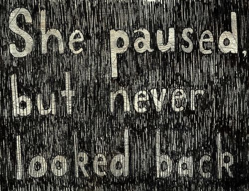 She paused...Pause, Tattoo Ideas, Lifelov Quotes, Relationships Truths, Inspiration, Girls Quotes, Keep Walks, Keep Moving Forward, Looks Out Quotes
