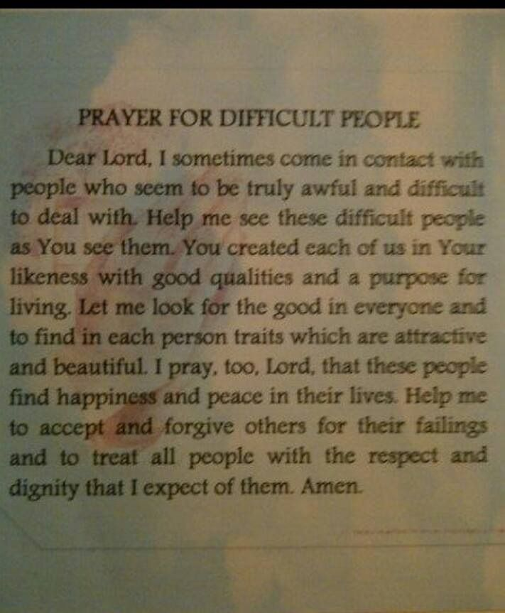 Prayer for difficult people. I definitely need to remember this...