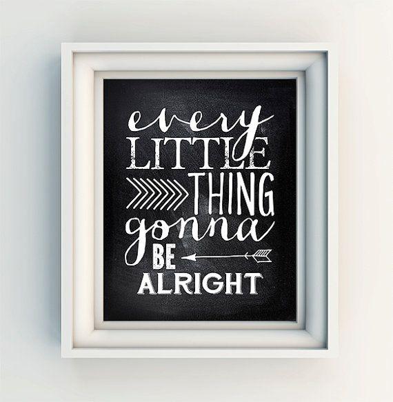 "8X10"" Art Print - Every little thing gonna be alright - typography print - chalkboard - Bob Marley lyrics"