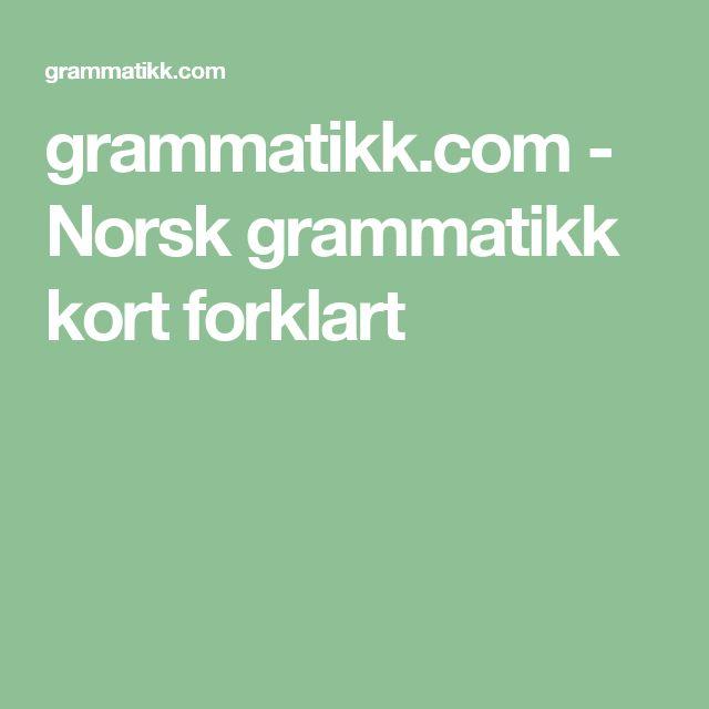 grammatikk.com - Norsk grammatikk kort forklart