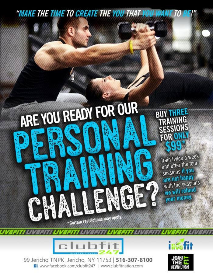 Come To ClubFit247 At 99 Jericho Turnpike And Take The PersonalTrainingChal