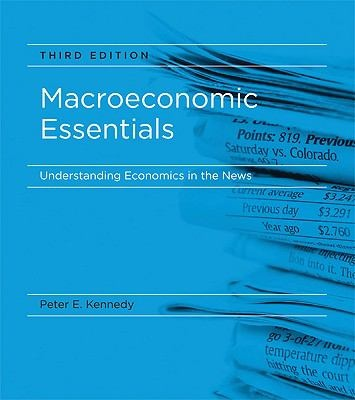 Macroeconomic Essentials: Understanding Economics in the News by Peter Kennedy  -- New Book Guide November 2012 -- For more information click here: http://gilfind.ega.edu/vufind/Record/85085