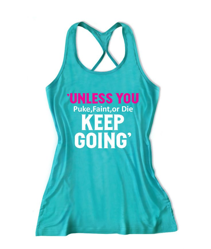 Unless you puke,faint,or die keep going  Women's Fitness Tank Top -X 246