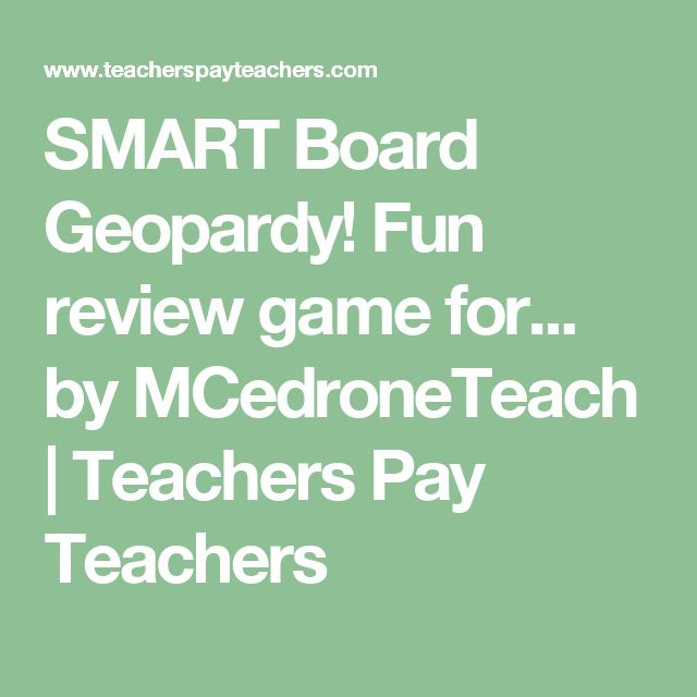 SMART Board Geopardy!  Fun review game for... by MCedroneTeach | Teachers Pay Teachers