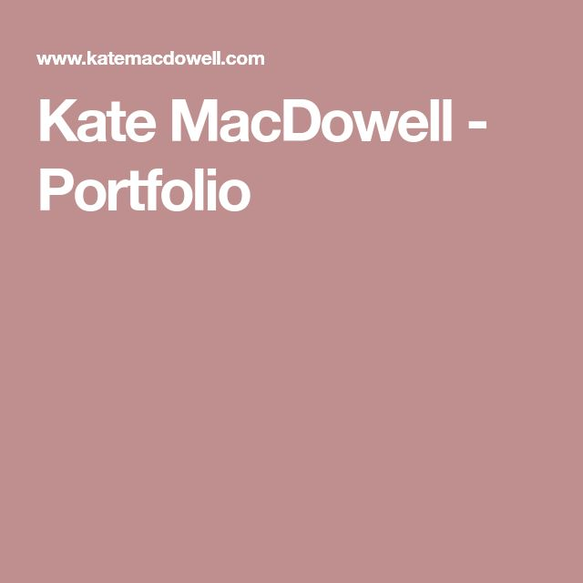 Kate MacDowell - Portfolio