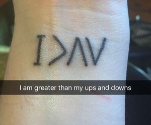 I am greater than my ups and downs #TattooIdeasMeaningful