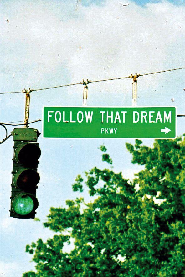 Follow that dream…