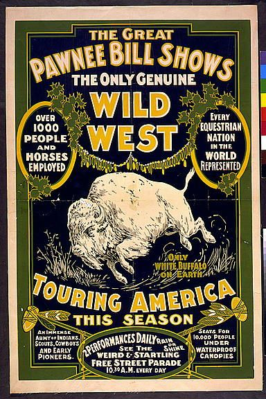 The Great Pawnee Bill shows. The only genuine wild west. Touring America poster, ca.1903