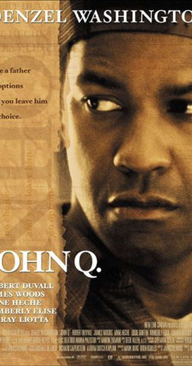 Directed by Nick Cassavetes.  With Denzel Washington, Robert Duvall, Gabriela Oltean, Kimberly Elise. John Quincy Archibald takes a hospital emergency room hostage when his insurance won't cover his son's heart transplant.