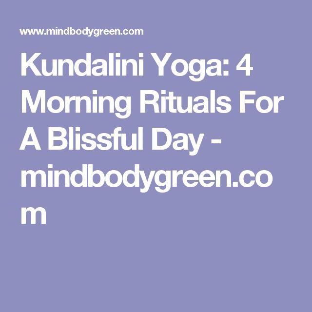 Kundalini Yoga: 4 Morning Rituals For A Blissful Day - mindbodygreen.com