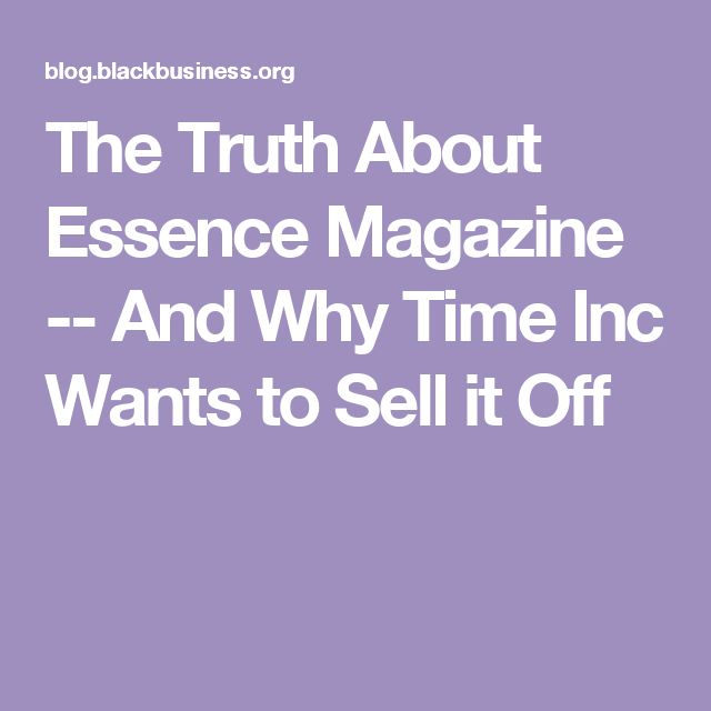 The Truth About Essence Magazine -- And Why Time Inc Wants to Sell it Off