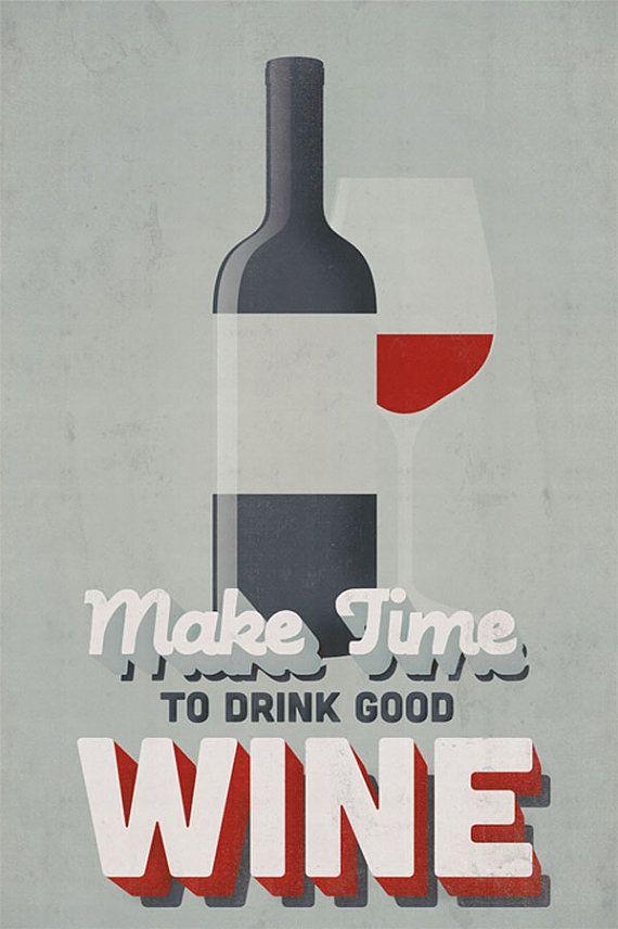 Tijd om te drinken van goede wijn maken  Alle werk is 100% originele • ontworpen en gedrukt in eigen huis door creatieve TWENTYONE.