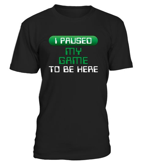 # Gamer Shirt I Paused My Game Funny .      This tee shirt can be a great geeky shirt for our fellow gamers who love to grind rank or just play casually and it says I Paused My Game To Be Here T-Shirt Funny Video Gamer Gifts for teens kids and adults who love to play video games.This super funny gaming saying shirt is a perfect gift for a birthday or as a Christmas surprise for a boy and a girl also as a fun gift shirt for a father loving to play video games on Father's Day or anniversaries…