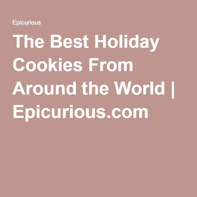 The Best Holiday Cookies From Around the World | Epicurious.com