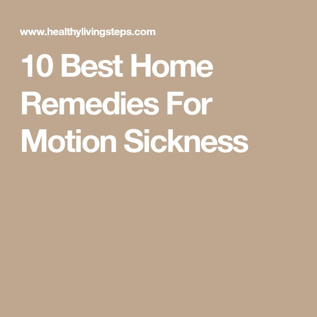 10 Best Home Remedies For Motion Sickness