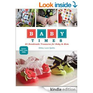 Amazon.com: Baby Times: 24 Handmade Treasures for Baby & Mom eBook: Abbey Lane Quilts: Kindle Store