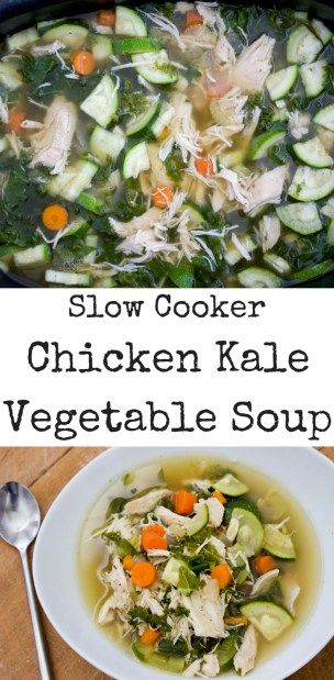 Vegetable soups, Slow cooker chicken and Kale on Pinterest