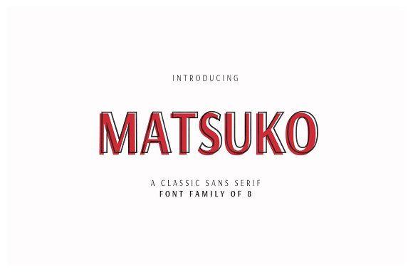 MATSUKO   A CLASSIC FONT FAMILY by Sinikka Li on @creativemarket