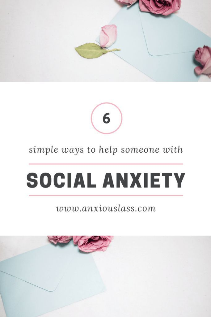 Providing assistance to someone with social anxiety is not a complicated process if you know what to do.