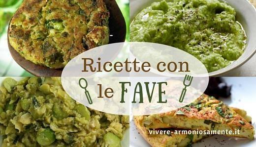 Scopri le migliori ricette con le fave! Zuppa di fave, minestra di fave, risotto con le fave, pasta con le fave, purea di fave, fave in umido, pesto di fave