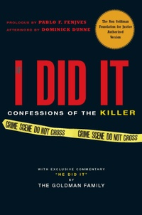 If I Did It!! Written by OJ but Goldman family won the rights of this tell all book.