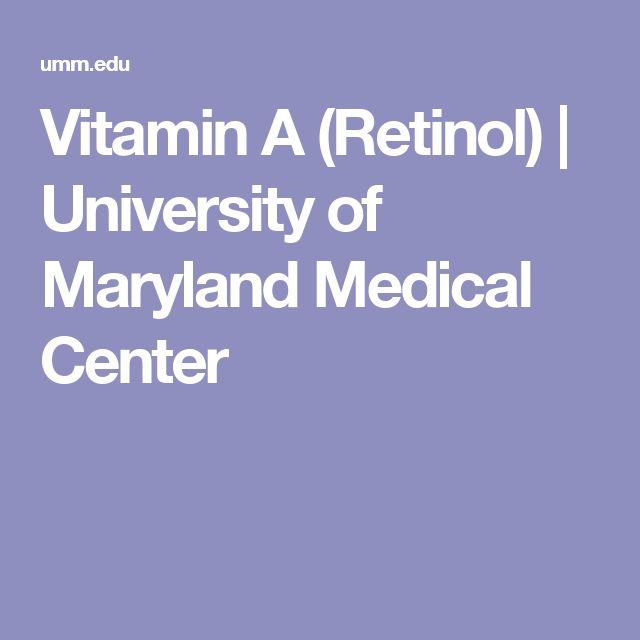 Vitamin A (Retinol)  | University of Maryland Medical Center